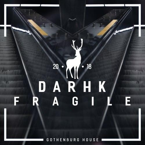 Fragile von Darhk