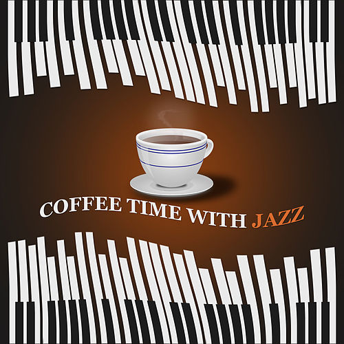 Coffee Time with Jazz – Jazz Sounds for Increase Power, Morning Coffee, Finest Lounge Music, Best of Instrumental Jazz by Piano Jazz Background Music Masters