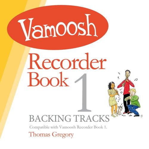 Vamoosh Recorder Book 1 (Backing Tracks) de Thomas Gregory