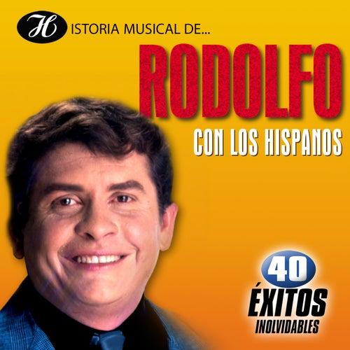 Historia Musical de Rodolfo Con los Hispanos: 40 Éxitos Inolvidables de Rodolfo Aicardi