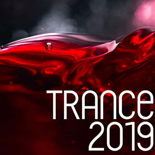 Trance 2019 by Various Artists
