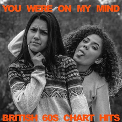 You Were on My Mind: British '60s Chart Hits de Various Artists