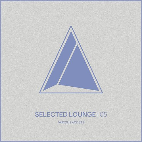 Selected Lounge, Vol.05 von Various Artists