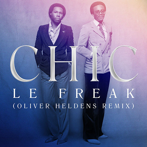 Le Freak (Oliver Heldens Remix) by CHIC