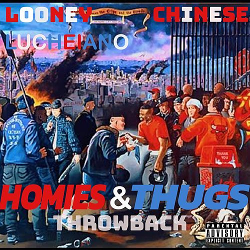 Homies and Thugs von Looney Lucheiano