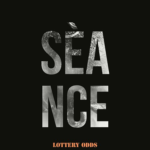 Seance by Lottery Odds