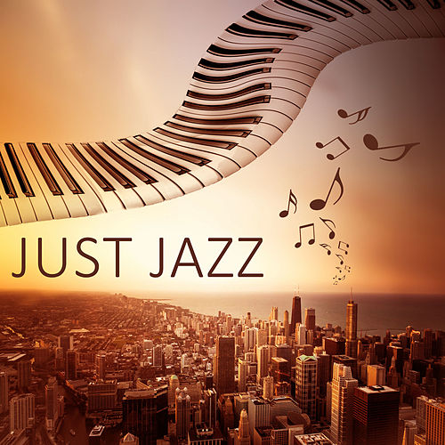 Just Jazz – Best Summer Jazz, Mellow Jazz, Coctail Party, Background Music for Relaxation, Jazz Lounge by Piano Jazz Background Music Masters