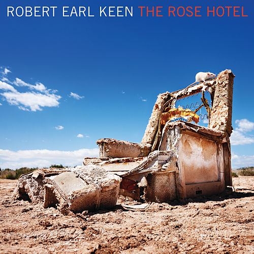The Rose Hotel (Exclusive To Echospin) by Robert Earl Keen