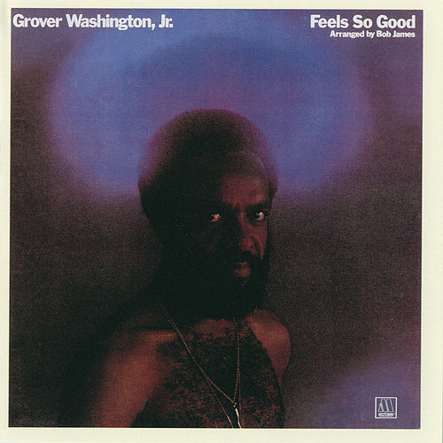 Feels So Good by Grover Washington, Jr.