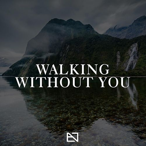 Walking Without You by Javo