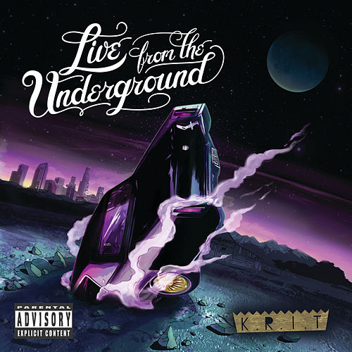 Live From The Underground (Explicit Version) by Big K.R.I.T.