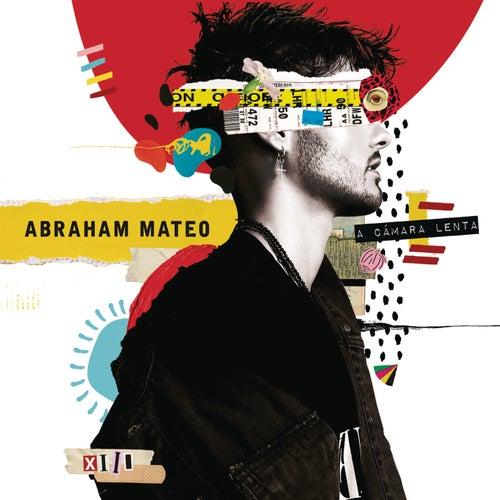 A Cámara Lenta by Abraham Mateo