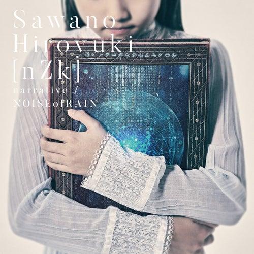 narrative / NOISEofRAIN by SawanoHiroyuki[nZk]