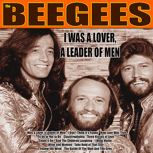 I Was a Lover, a Leader of Men (Remastered) von Bee Gees