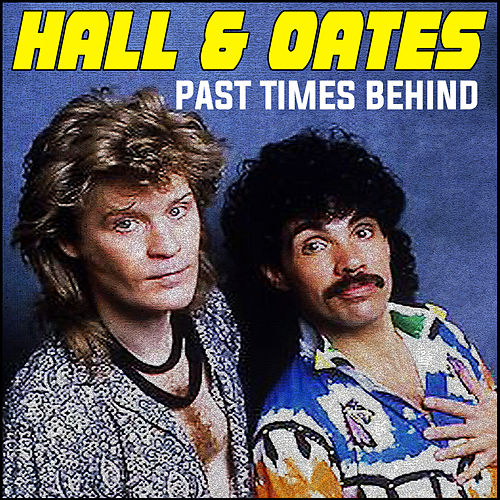 Past Times Behind (Remastered) de Hall & Oates