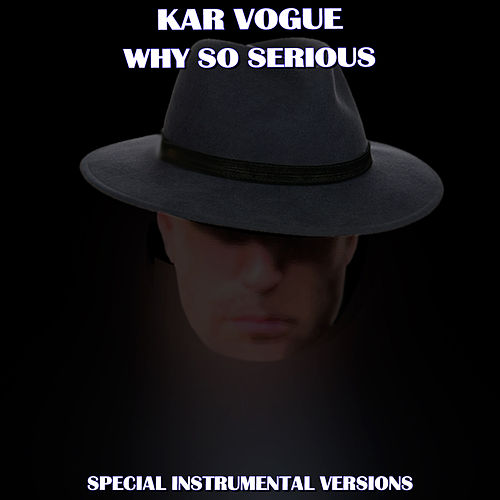 Why So Serious (Special Instrumental Versions [Tribute To Alice Merton]) von Kar Vogue