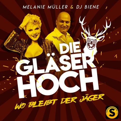 Die Gläser hoch (Wo bleibt der Jäger) von Melanie Müller