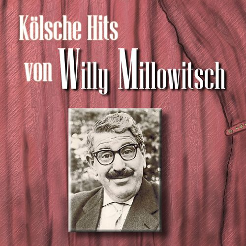 Kölsche Hits von Willy Millowitsch von Willy Millowitsch