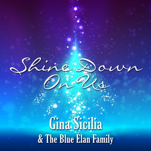 Shine Down on Us by Gina Sicilia