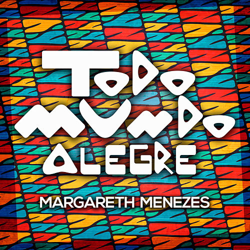 Todo Mundo Alegre von Margareth Menezes