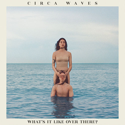 What's It Like Over There? de Circa Waves