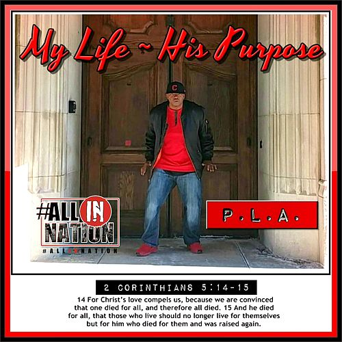 My Life ~ His Purpose by P.L.A. ~ Pastor Larry Austin