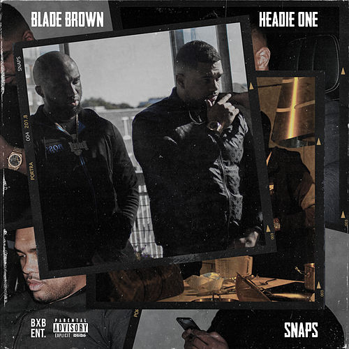 Snaps (feat. Headie One) von Blade Brown