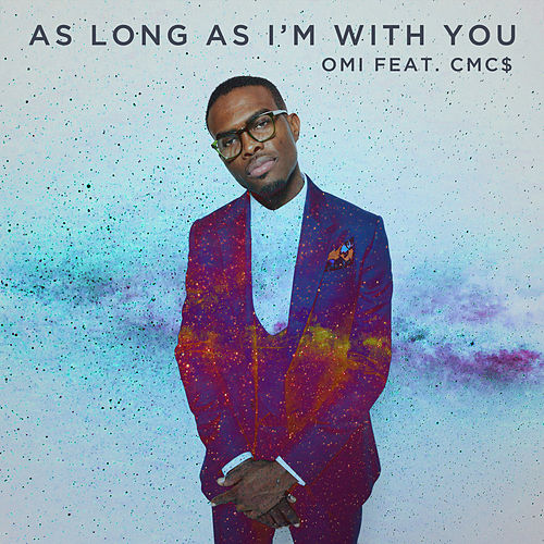 As Long As I'm With You by OMI