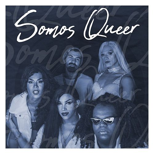 Somos Queer by Only Fuego