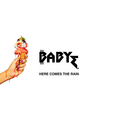 Here Comes The Rain by Baby E