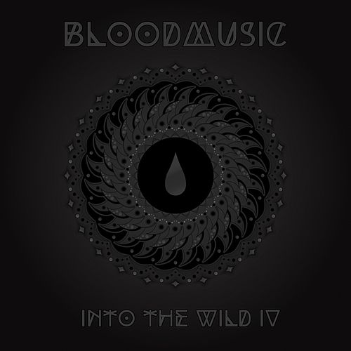 Into the Wild IV von Blood Music