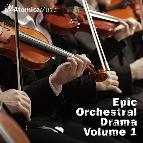 Epic Orchestral Drama, Vol. 1 by Atomica Music