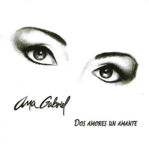 Dos Amores un Amante by Ana Gabriel