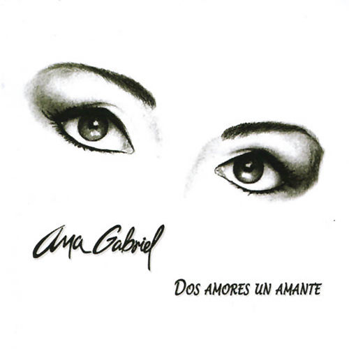 Dos Amores un Amante de Ana Gabriel