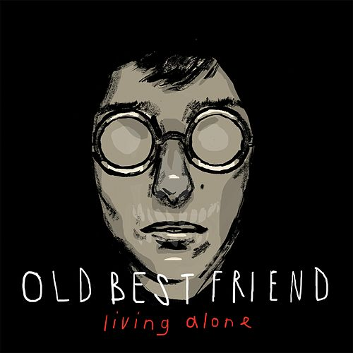 Living Alone by Old Best Friend