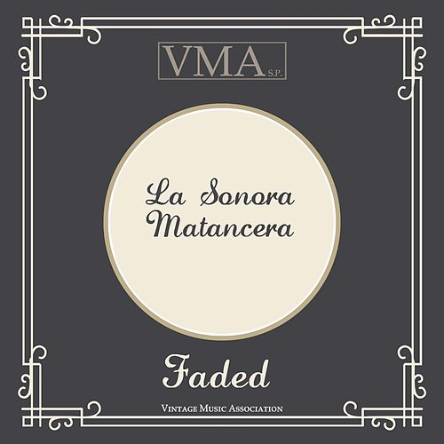 Faded by La Sonora Matancera