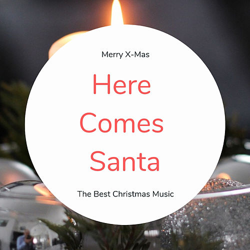 Here Comes Santa (The Best Christmas Songs) von Various Artists
