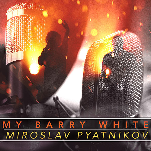 My Barry White de Miroslav Pyatnikov