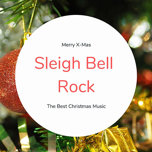 Sleigh Bell Rock (The Best Christmas Songs) by Various Artists