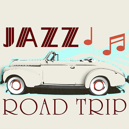 Jazz Road Trip by Various Artists