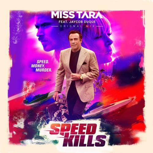 Speed Kills (feat. Jaycob Duque) (Radio Edit) de Miss Tara