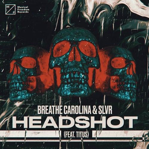 Headshot (feat. TITUS) van Breathe Carolina