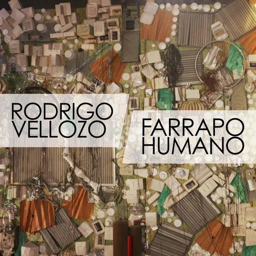 Farrapo humano by Rodrigo Vellozo