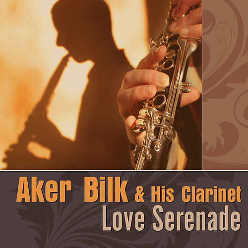 Acker Bilk & His Clarinet: Love Serenade von Acker Bilk