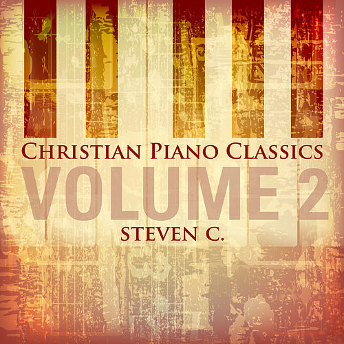 Christian Piano Classics, Vol. 2 by Steven C