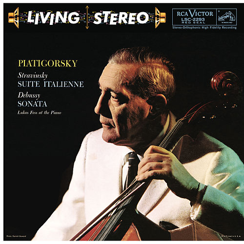 Piatigorsky Plays Stravinsky, Debussy, Busoni & Foss de Gregor Piatigorsky