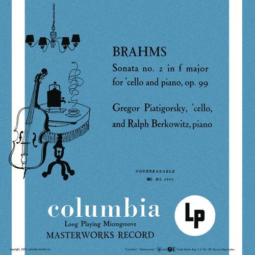 Brahms: Cello Sonata No. 2 in F Major & Beethoven: Cello Sonata No. 5 in D Major (Remastered) by Gregor Piatigorsky