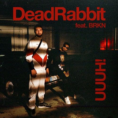 Uuuh! by Dead Rabbit