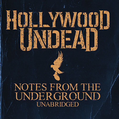 Notes From The Underground - Unabridged (Deluxe) by Hollywood Undead