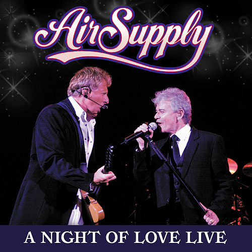 A Night of Love Live by Air Supply